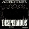 Aztec Tribe / Desperados The Album