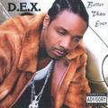 D.E.X / Better Than Ever