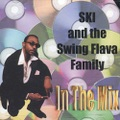 Ski And The Swing Flava Family / In The Mix