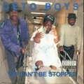 Geto Boys / We Can't Be Stopped