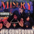 Misery / It's Going Down