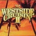 V.I.P. / Westside Cruisin' II