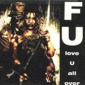 FU / Love U All Over