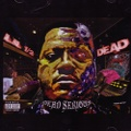 Lil 1/2 Dead / Dead Serious