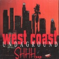 West Coast Undaground / Shhh...