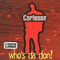 Corleone / Who's Da Don?
