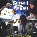 Spice 1 And MC Eiht / Keep It Gangsta