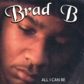 Brad B / All I Can Be