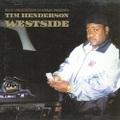 Tim Henderson / Westside
