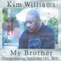 Kim Williams / My Brother