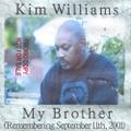 Kim Williams / My Brother