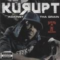Kurupt / Against Tha Grain