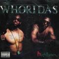 The Whoridas / High Times