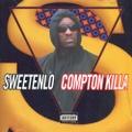 Sweetenlo / Compton Killa