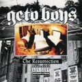 Geto Boys / The Resurrection