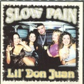 Slow Pain / Lil Don Juan