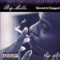 Big Mello / The Gift Slowed & Chopped