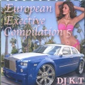 DJ K.T / European Exective Compilation 5