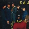 E & J / 15 Lbs Of Booty