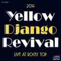 Yellow Django Revival / Live at Rocky Top 2014