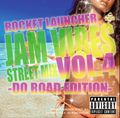 ROCKET LAUNCHER / STREET MIX JAM VIBES VOL.4  -DO ROAD EDITION-