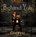 Behind You / Ginryu