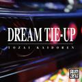 DREAM TIE-UP / 東西回胴連