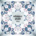 Duca 5thアルバム「whisper grain」