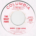 THE WHAT FOUR / BABY, I DIG LOVE