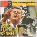 RENEGADES / JOHN FITZGERALD KENNEDY