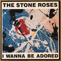 "THE STONE ROSES / I WANNA BE ADORED (12"")"
