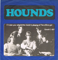 HOUNDS / I'LL TAKE YOU WHERE THE MUSIC'S PLAYING