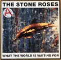 "THE STONE ROSES / WHAT THE WORLD IS WAITING FOR (12"")"