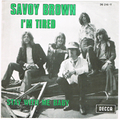 SAVOY BROWN / I'M TIRED height=