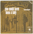 APRIL WINE / YOU COULD HAVE BEEN A LADY