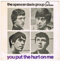 SPENCER DAVIS GROUP / YOU PUT THE HURT ON ME height=