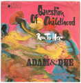 ADAM & DEE / QUESTION OF CHILDHOOD