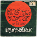 FINDERS KEEPERS / FRIDAY KIND OF MONDAY
