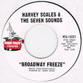 HARVEY SCALES & THE SEVEN SOUNDS / BROADWAY FREEZE