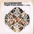 KALEIDOSCOPE / FLIGHT FROM ASHIYA