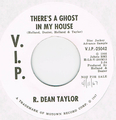 R. DEAN TAYLOR / THERE'S A GHOST IN MY HOUSE height=
