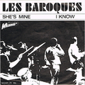 LES BAROQUES / I KNOW (THAT YOU'LL BE MINE)