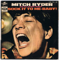 MITCH RYDER AND THE DETROIT WHEELS / SOCK IT TO ME BABY ! height=