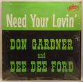 DON GARDNER AND DEE DEE FORD / NEED YOUR LOVIN'