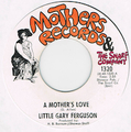 LITTLE GARY FERGUSON / A MOTHER'S LOVE