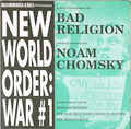 BAD RELIGION / NOAM CHOMSKY / NEW WORLD ORDER : WAR #1