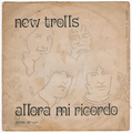 NEW TROLLS / ALLORA MI RICORDO