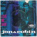 JON & ROBIN AND THE IN CROWD / LOVE ME BABY