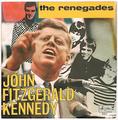 THE RENEGADES / JOHN FITZGERALD KENNEDY