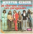 MARTIN CIRCUS / JE DANSE COMME UN PINGOUIN height=